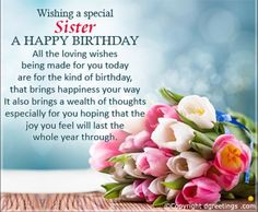 happy birthday to a wonderful sister ; 854a85231926cf981bde77d1a5924763