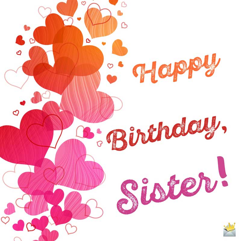 happy birthday to a wonderful sister ; Cute-birthday-wish-for-sister-on-card-with-hearts-1