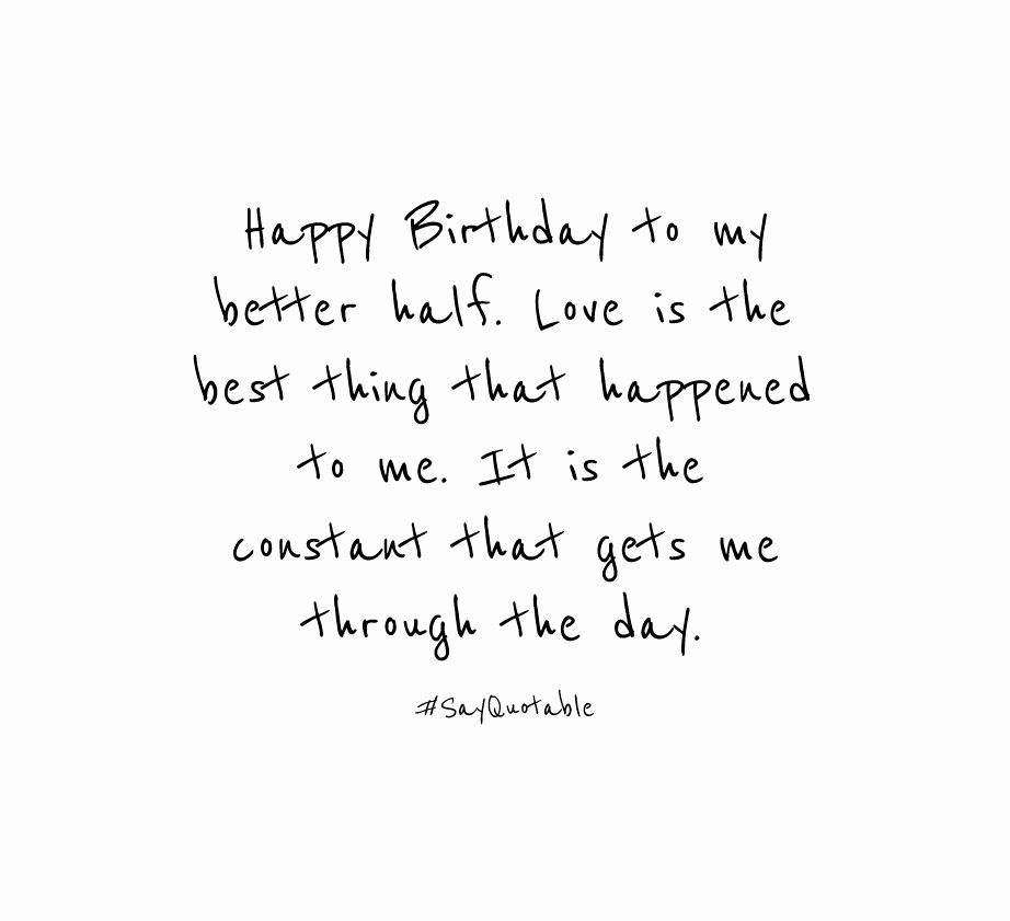 happy birthday to my better half ; half-birthday-quotes-new-quote-about-happy-birthday-to-my-better-half-love-is-the-best-of-half-birthday-quotes