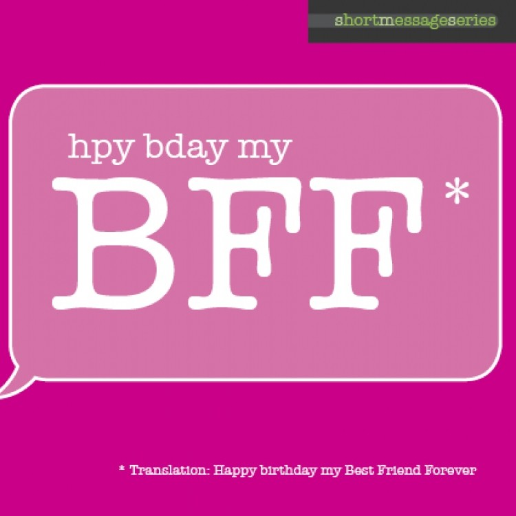 happy birthday to my bff ; 460538-236730_MEDIA_IMAGE_