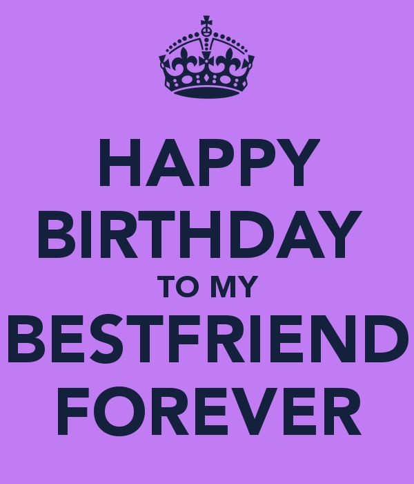 happy birthday to my bff ; adc92133bf7f516c9bce7490a5108fd3