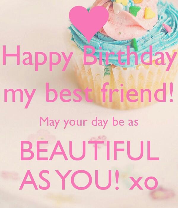 happy birthday to my bff ; fe35f210d012a5e80ef150d4d7b568cc