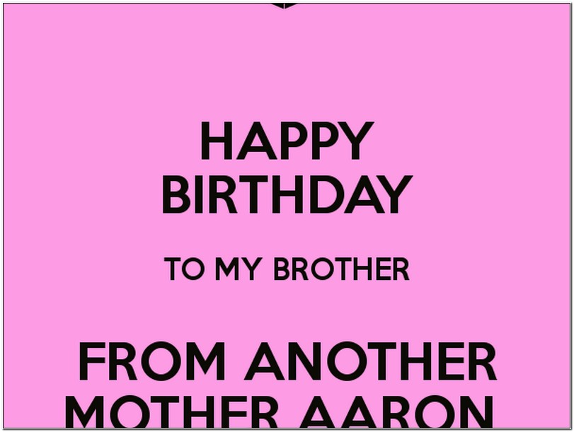 happy birthday to my brother from another mother ; happy-birthday-my-brother-from-another-mother