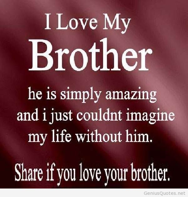 happy birthday to my brother quotes ; i-love-my-brother-quotes