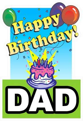 happy birthday to my dad ; 001f6dc3ed603a6763337146c1b78653