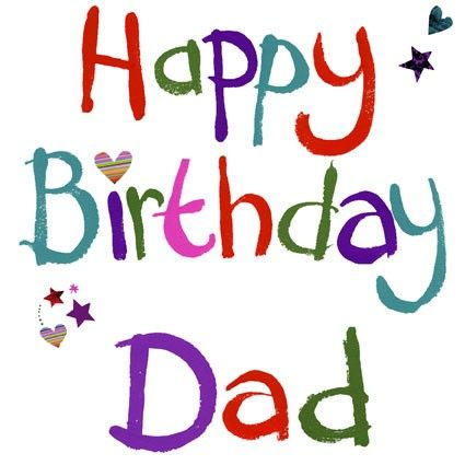 happy birthday to my dad ; db2fd6b70152d9eec49f03f209be68cf