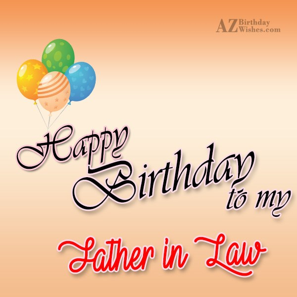 happy birthday to my father in law ; azbirthdaywishes-13824
