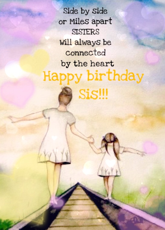 happy birthday to my little sister ; af8c7963d58b1ba43c1d4acd97d69792