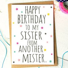 happy birthday to my sister from another mister ; a03f32b701decdc69bf3bbd5a2cfb2e0--funny-birthday-cards-birthday-memes