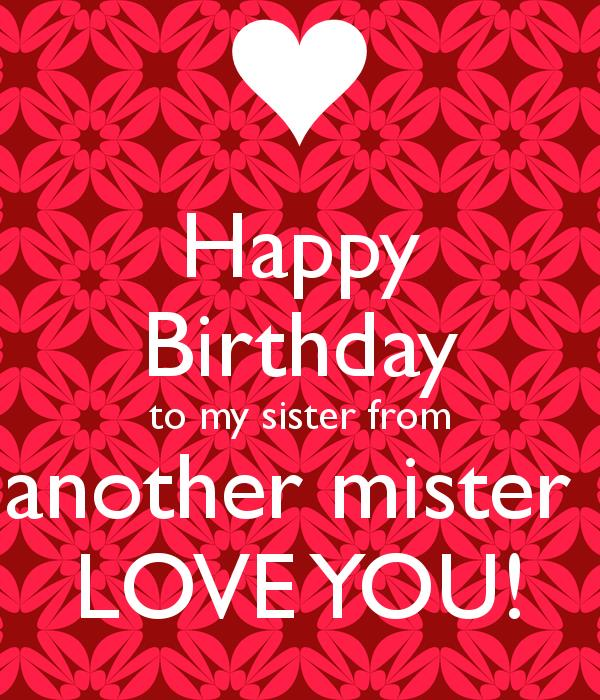 happy birthday to my sister from another mister ; happy-birthday-to-my-sister-from-another-mister-love-you