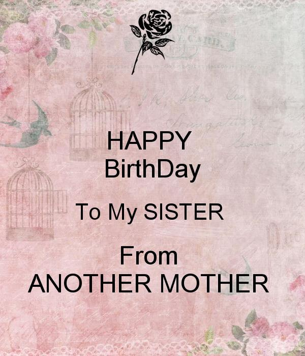 happy birthday to my sister from another mister ; happy-birthday-to-my-sister-from-another-mother