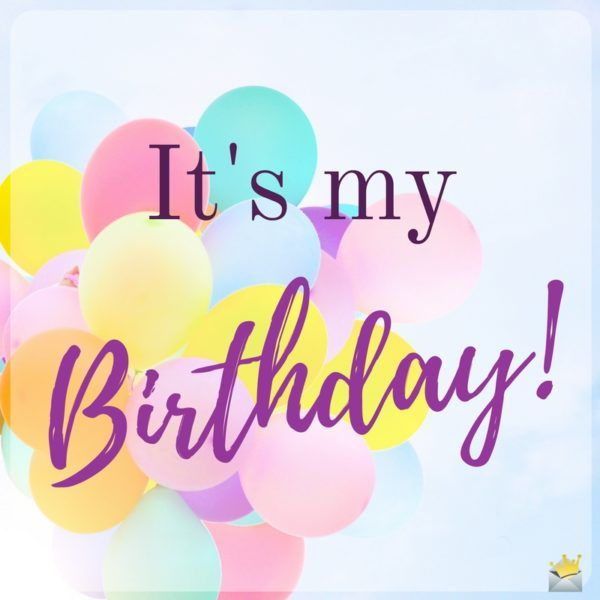 happy birthday to myself status ; 8634cd972894fe0adbf99d623d16570e