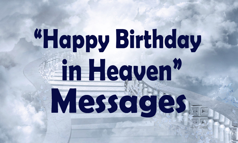 happy birthday to someone in heaven ; heaven-birthday