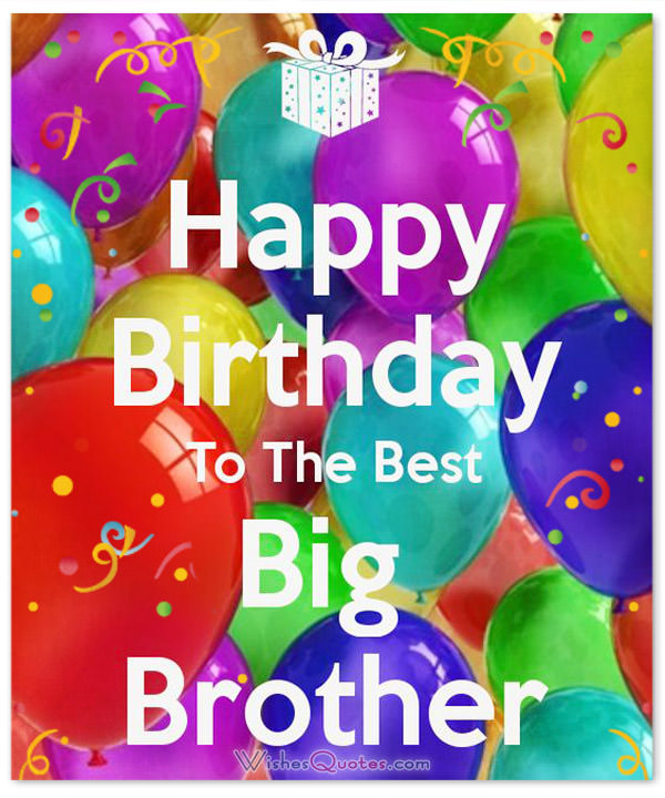 happy birthday to the best brother ; Happy-Birthday-big-brother
