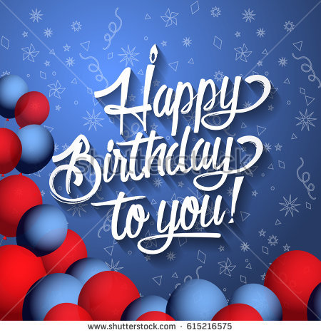 happy birthday to you happy birthday happy birthday ; stock-photo-happy-birthday-to-you-lettering-text-illustration-birthday-greeting-card-with-red-and-blue-615216575