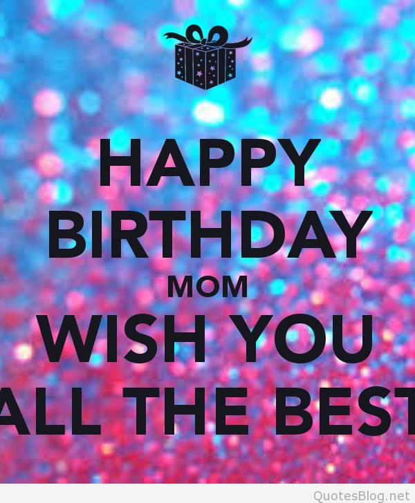 happy birthday to you i wish you all the best ; happy-birthday-mom-wish-you-all-the-best
