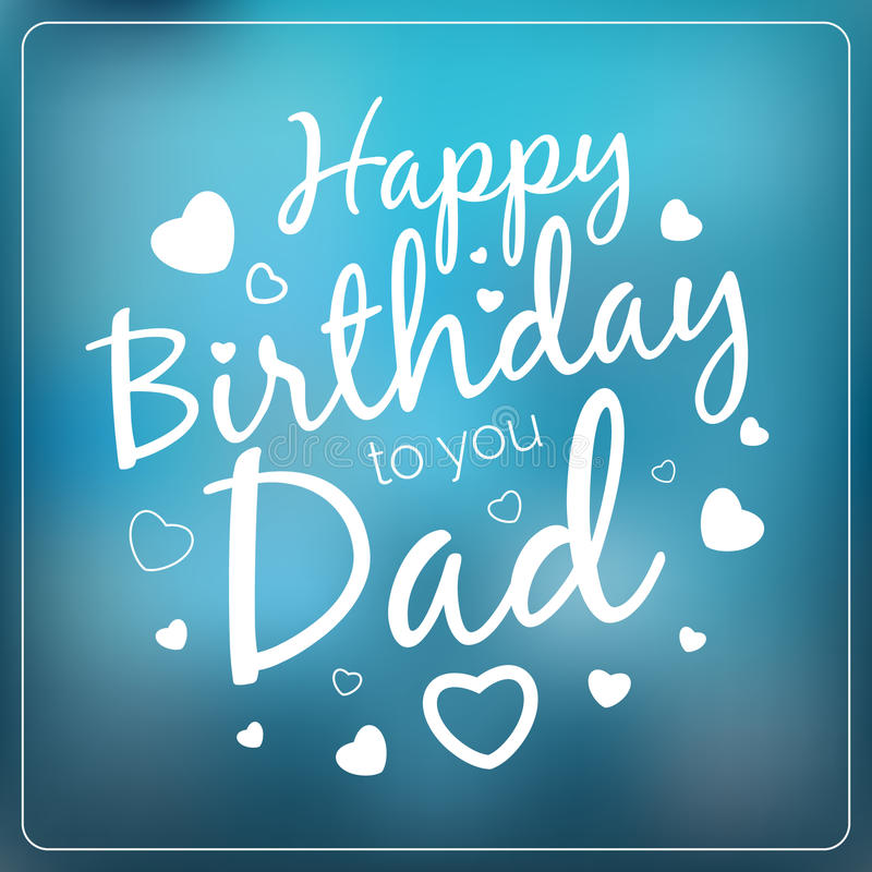 happy birthday to your dad ; typography-vector-happy-birthday-to-you-dad-card-template-vintage-typographical-background-your-father-59498603