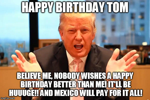 happy birthday tom meme ; 1qf3rv
