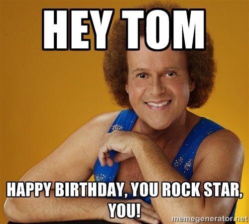 happy birthday tom meme ; 471731ec23c1f51351ca904b02789104