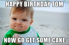 happy birthday tom meme ; Happy-Birthday-Tom-Meme-Funny-Image-Photo-Joke-15