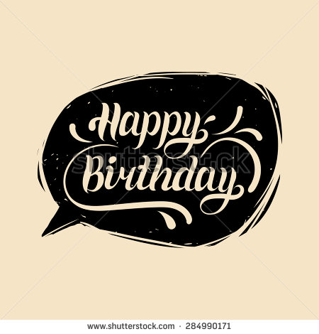 happy birthday typography ; stock-vector--vector-holiday-hand-lettering-typography-poster-happy-birthday-in-speech-bubble-284990171