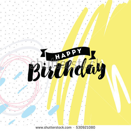 happy birthday typography ; stock-vector-happy-birthday-typography-for-poster-invitation-greeting-card-or-t-shirt-vector-lettering-530921080