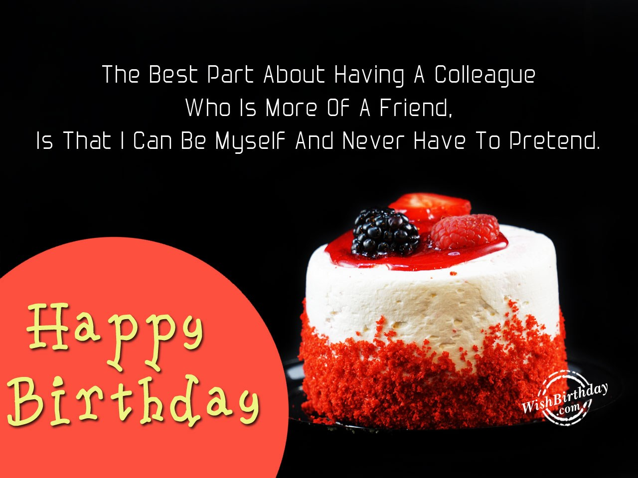 happy birthday wish to senior colleague ; A-Colleague-Who-Is-More-Of-A-Friend