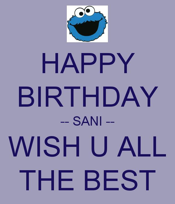 happy birthday wish u all the best ; happy-birthday-sani-wish-u-all-the-best