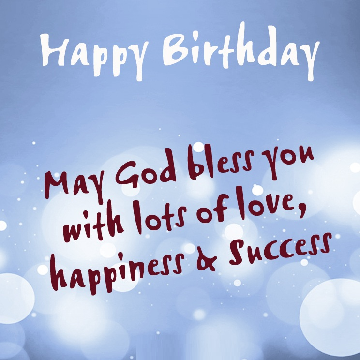 happy birthday wish you all the best god bless you ; Happy%252Bbirthday%252Bmessages%252Band%252Bwishes