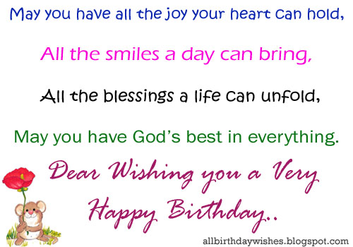 happy birthday wish you all the best god bless you ; May+you+all+the+joy