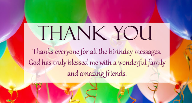 happy birthday wish you all the best god bless you ; Thank-you-everyone-for-birthday-wishes