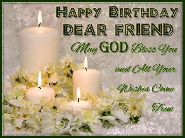 happy birthday wish you all the best god bless you ; blessing-Birthday-Wishes-for-Friend-with-Images-640x480