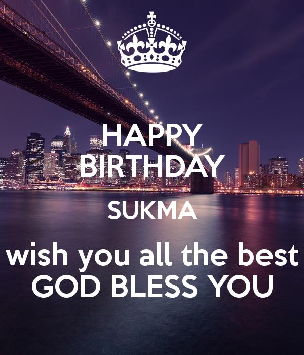 happy birthday wish you all the best god bless you ; happy-birthday-sukma-wish-you-all-the-best-god-bless-you