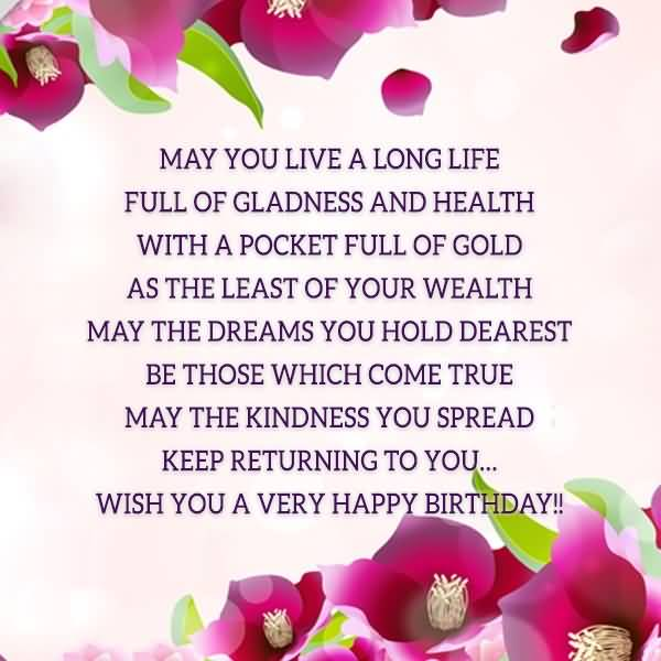 happy birthday wish you good health and long life ; May-You-Live-A-Long-Life-Full-Of-Glandness-Wish-You-A-Very-Happy-Birthday