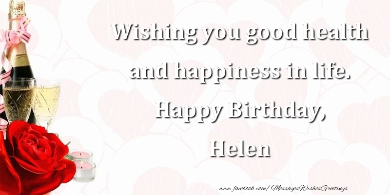 happy birthday wish you good health and long life ; birthday-helen-45932