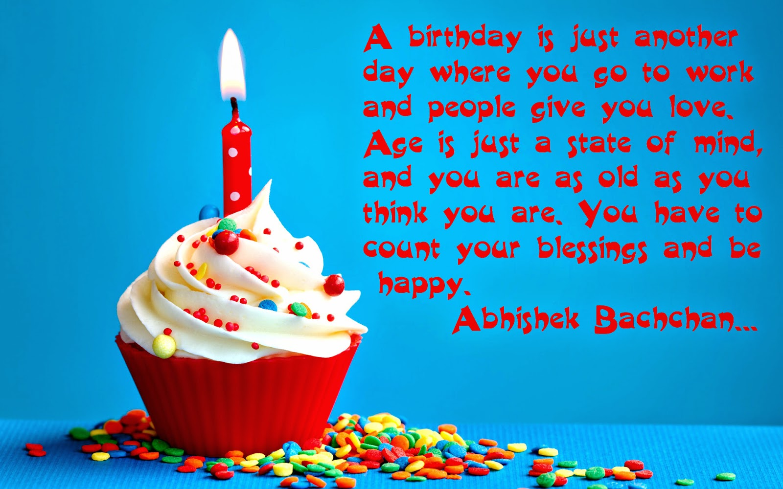 happy birthday wishes message in english ; Birthday-quotes-A-birthday-is-just-another-day-where-you-go