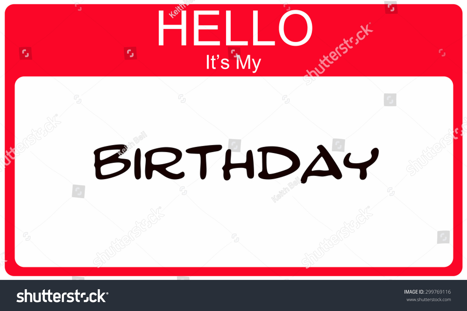 it's my birthday sign ; stock-photo-hello-it-s-my-birthday-red-name-tag-making-a-great-concept-299769116
