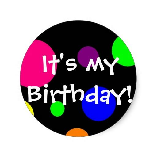 it's my birthday stickers ; e969ab647c8bbc6d249f6fff8477ce34