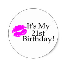 it's my birthday stickers ; its_my_21st_birthday_kiss_classic_round_sticker-r89effe2bf9ee48ecaccd2e0b53858d23_v9waf_8byvr_216