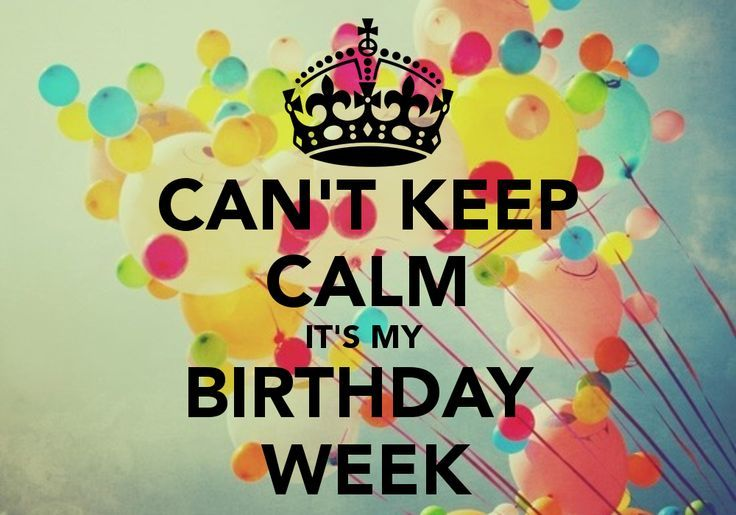 its my birthday month wallpaper ; 231199-Cant-Keep-Calm-Its-My-Birthday-Week