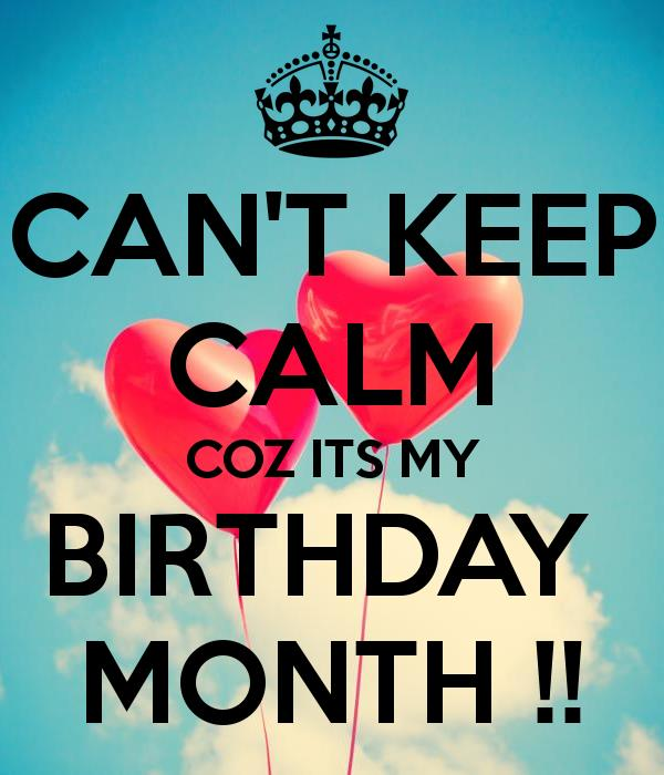 its my birthday month wallpaper ; can-t-keep-calm-coz-its-my-birthday-month-14