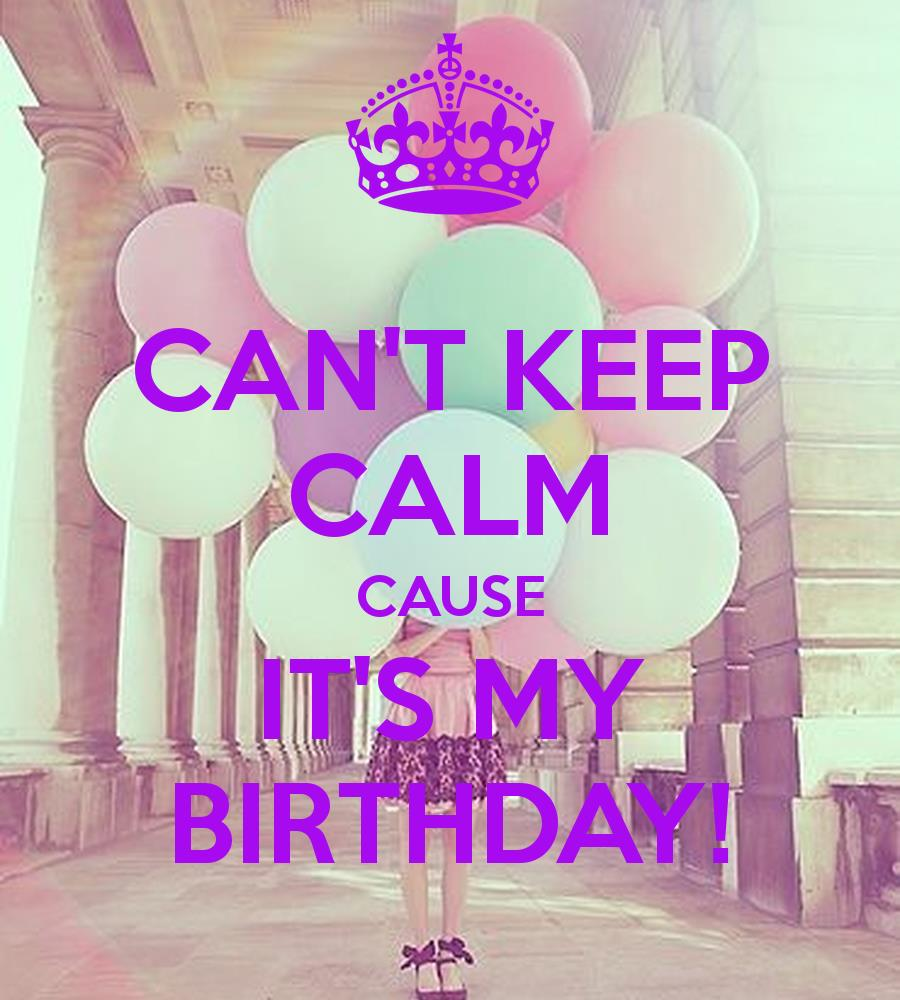 its my birthday month wallpaper ; cant-keep-calm-cause-its-my-birthday-27