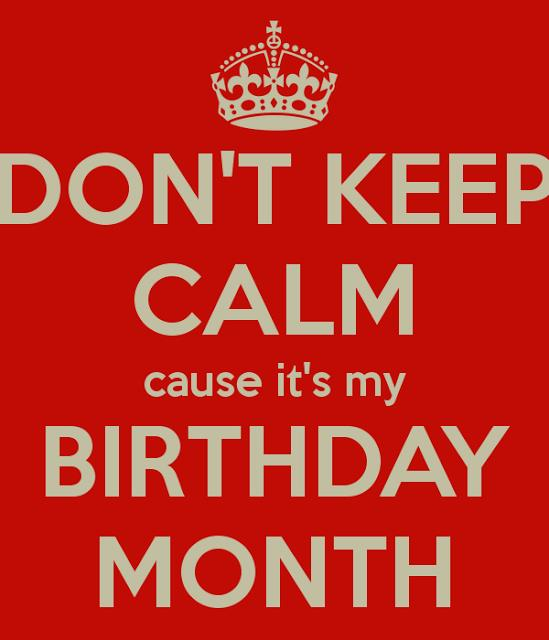 keep calm it's my birthday month wallpaper ; 199329-Don-t-Keep-Calm-It-s-My-Birthday-Month