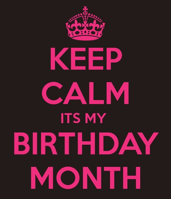 keep calm it's my birthday month wallpaper ; 231200-Keep-Calm-Its-My-Birthday-Month