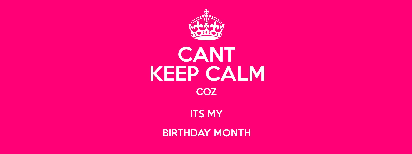 keep calm it's my birthday month wallpaper ; 4108784