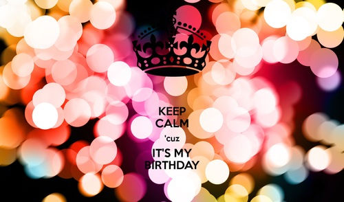 keep calm it's my birthday month wallpaper ; 63361-Keep-Calm-Cuz-Its-My-Birthday