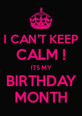 keep calm it's my birthday month wallpaper ; ff5dd3b1be8d30cea08e9248751bdf7b