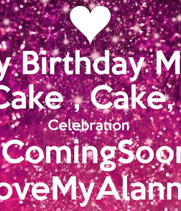 keep calm it's my birthday month wallpaper ; its-my-birthday-month-10-k-cake-cake-cake-celebration-comingsoon-lovemyalannah