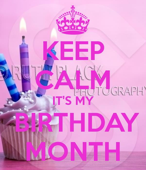 keep calm it's my birthday month wallpaper ; keep-calm-its-my-birthday-month-251