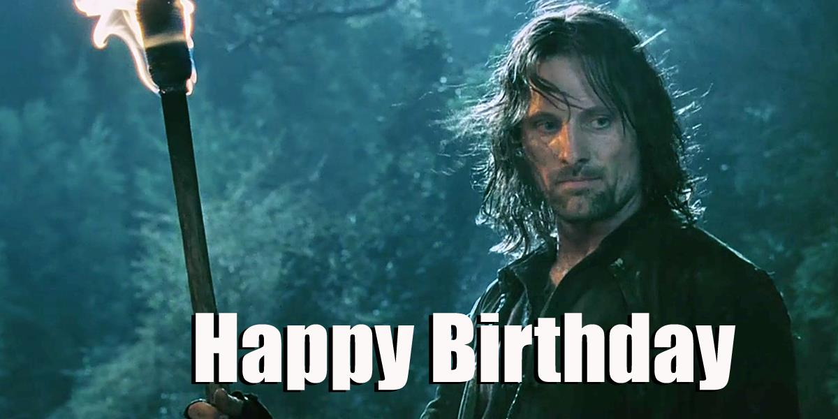 lord of the rings happy birthday ; hbd%252Baragorn%252Blord%252Bof%252Bthe%252Brings%252Bmemes%252B%2525281%252529